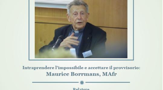 Intraprendere l'impossibile e accettare il provvisorio: Maurice Borrmans, MAfr